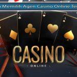Kriteria-Memilih-Agen-Casino-Online-Terpercaya